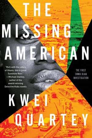 THE MISSING AMERICAN by Kwei Quartey (January 2020)